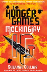 Mockingjay : The Hunger Games Trilogy Series : Book 3 - Suzanne Collins