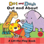 Dot and Dash : Out and About : A Life the Flap Book - Emma Dodd