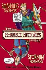 Horrible Histories Collection : Smashing Saxons and Stormin' Normans  : Gruesome Guides - Terry Deary