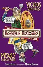 Horrible Histories : Vicious Vikings & Measly Middle Ages : Gruesome Guides - Terry Deary
