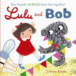 Lulu and Bob : Best Friends Always Have Fun Together - Lerryn Korda
