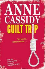 Guilt Trip - Anne Cassidy