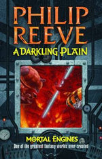 A Darkling Plain : Mortal Engines 4 - Philip Reeve