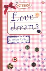 Love Dreams : Love Notebook - Denise Colby