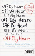 Off By Heart : Poems to Learn and Love