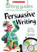Persuasive Writing for Ages 9-11 : Writing Guides - Catherine Baker