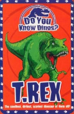Do You Know Dinos? : T. Rex - Helen Greathead