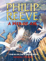 A Web Of Air : Fever Crumb Series : Book 2 - Philip Reeve