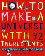 How to Make a Universe from 92 Ingredients - Adrian Dingle