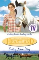 Heartland #9 : Every New Day : Every New Day - Lauren Brooke