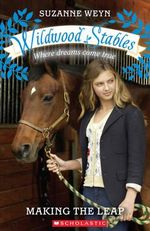 Making the Leap : Wildwood Stables - Where Dreams Come True - Suzanne Weyn