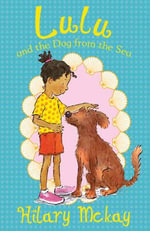Lulu and the Dog from the Sea : Lulu - Hilary McKay