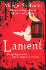 Lament : Books of Faerie : Book 1 - Maggie Stiefvater