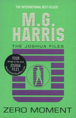 Zero Moment : Joshua Files Series : Book 3 - M.G. Harris