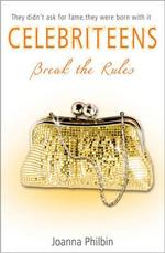 Break the Rules : Celebriteens - Joanna Philbin