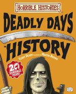 Deadly Days in History : Horrible Histories Stories - Junior Edition - Terry Deary