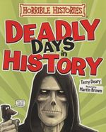 Deadly Days in History - Terry Deary