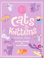 Cats and Kittens Activity Book : Perfectly Pretty - Samantha Meredith