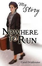 Nowhere to Run : My Story - Carol Drinkwater