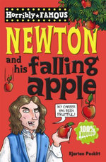 Isaac Newton and His Falling Apple : Isaac Newton and His Falling Apple - Kjartan Poskitt