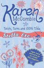Twists, Turns and 100% Tilda : Stella Etc. S. - Karen McCombie