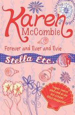 Forever and Ever and Evie : Stella Etc. S. - Karen McCombie