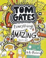 Everything's Amazing (Sort Of) : Tom Gates Series : Book 3 - Liz Pichon