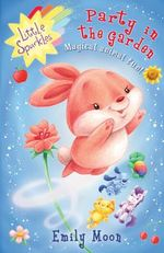 Party in the Garden : Little Sparkles - Magical animal fun! - Emily Moon