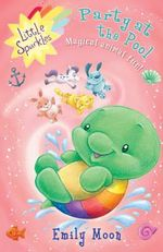 Party at the Pool : Little Sparkles - Magical animal fun! - Emily Moon