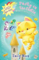 Party in the Castle : Little Sparkles - Magical animal fun! - Emily Moon