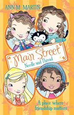 Main Street : Needle and Thread : A place where friendship matters - Ann M. Martin