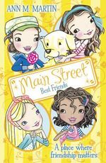 Main Street : Best Friends : A place where friendship matters - Ann M. Martin
