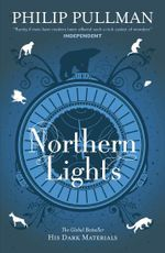 Northern Lights : His Dark Materials Series : Book 1 - Philip Pullman