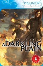 A Darkling Plain - Philip Reeve