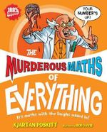 The Murderous Maths of Everything : Murderous Maths - Kjartan Poskitt