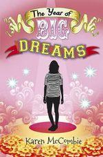 The Year of Big Dreams - Karen McCombie