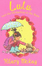 Lulu and the Hedgehog in the Rain : Lulu : Book 5 - Hilary McKay
