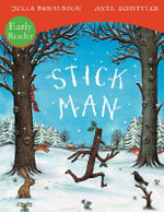 Stick Man Early Reader - Julia Donaldson