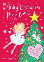 My Fairy Christmas Play Book - Dawn Apperley
