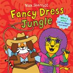 Fancy Dress Jungle - Nick Sharratt