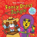 Fancy Dress Jungle - Nick Sharratt