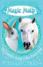The Invisible Bunny and The Secret Pony - Holly Webb