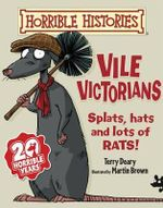 Vile Victorians : Horrible Histories - Terry Deary