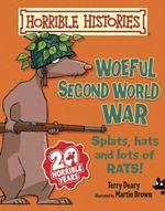 Woeful Second World War - Terry Deary