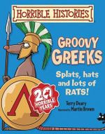 Groovy Greeks : Horrible Histories   - Terry Deary