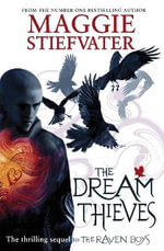 The Dream Thieves : The Raven Boys Quartet - Maggie Stiefvater