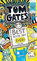 Best Book Day Ever (so Far) : Tom Gates Series : Book 4.5 - Liz Pichon