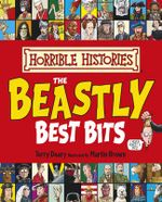 Beastly Best Bits : Horrible Histories Series - Terry Deary