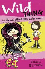 Wild Thing : Wild Thing - Emma Barnes