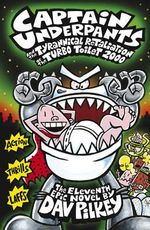 Captain Underpants and the Tyrannical Retaliation of the Turbo Toilet 2000 - Dav Pilkey